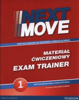 Next Move 1 Exam Trainer. Gimnazjum. - okładka podręcznika
