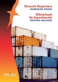 Niemiecko-polski słownik eksportera. Wörterbuch für Exporthandel. Deutsch-Polnisch - okładka książki