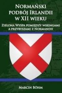 Normański podbój Irlandii w XII - okładka książki