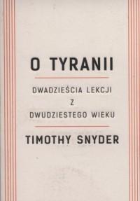 O tyranii. Dwadzieścia lekcji z dwudziestego wieku - okładka książki