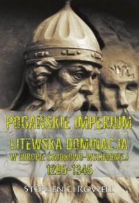 Pogańskie Imperium. Litewska dominacja - okładka książki