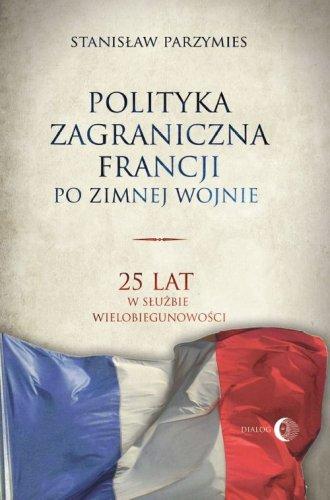 Polityka zagraniczna Francji po - okładka książki