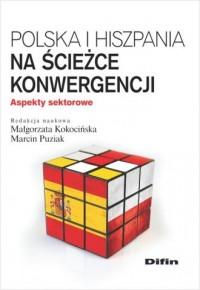 Polska i Hiszpania na ścieżce konwergencji. - okładka książki