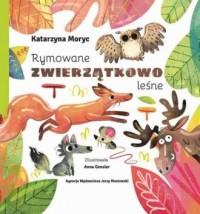 Rymowane zwierzątkowo leśne - okładka książki