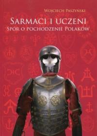 Sarmaci i uczeni. Spór o pochodzenie Polaków - okładka książki