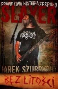 Slayer. Bez Litości - okładka książki