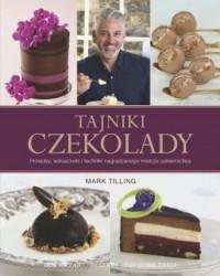 Tajniki czekolady. Przepisy, wskazówki i techniki nagradzanego mistrza cukiernictwa - okładka książki