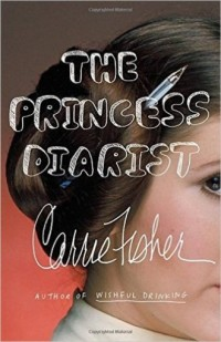 The Princess Diarist - Carrie Fisher - okładka książki