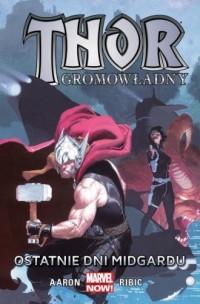Thor Gromowładny. Tom 4. Ostatnie dni Midgardu - okładka książki