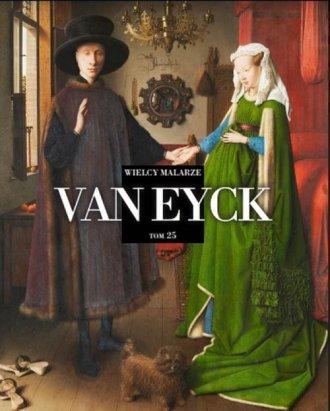 Wielcy Malarze . Tom 25. Van Eyck - okładka książki