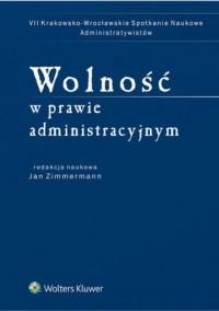 Wolność w prawie administracyjnym - okładka książki