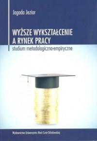 Wyższe wykształcenie a rynek pracy. - okładka książki
