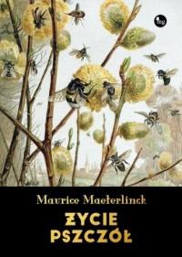 Życie pszczół - Maurice Maeterlinck - okładka książki