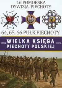 16 Pomorska Dywizja Piechoty. Seria: Wielka księga piechoty polskiej 1918-1939. Tom 16 - okładka książki