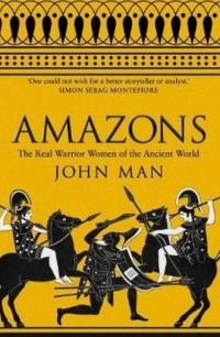 Amazons. The Real Warrior Women of the Ancient World - okładka książki