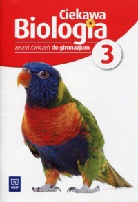 Ciekawa biologia 3. Gimnazjum. Zeszyt ćwiczeń - okładka podręcznika