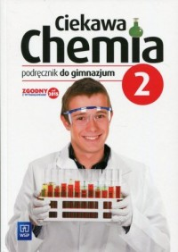 Ciekawa chemia 2. Gimnazjum. Podręcznik - okładka podręcznika