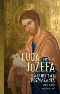 Cuda świętego Józefa. Świadectwa - okładka książki