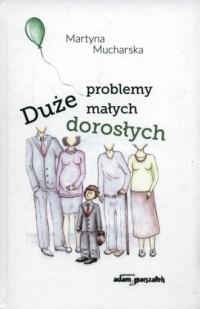 Duże problemy małych dorosłych - okładka książki