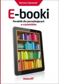 E-booki. Poradnik dla początkujących e-czytelników - okładka książki