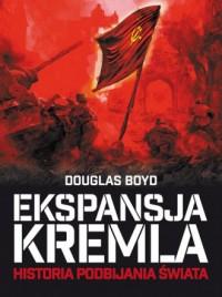 Ekspansja Kremla - Douglas Boyd - okładka książki