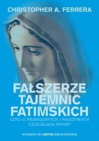 Fałszerze Tajemnic Fatimy czyli - okładka książki