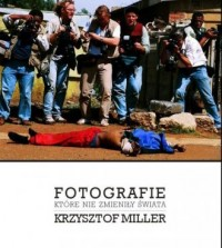 Fotografie które nie zmieniły świata - okładka książki