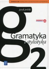 Gramatyka i stylistyka 2. Gimnazjum. Podręcznik do kształcenia językowego - okładka podręcznika
