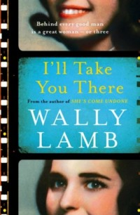 Ill Take You There - Wally Lamb - okładka książki