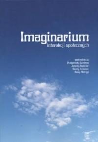 Imaginarium interakcji społecznych - okładka książki