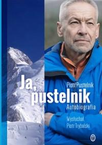 Ja pustelnik. Autobiografia - Piotr - okładka książki