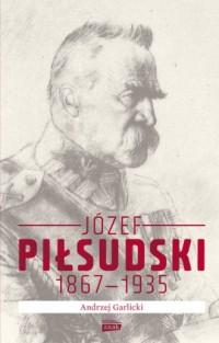 Józef Piłsudski 1867-1935 - Andrzej - okładka książki