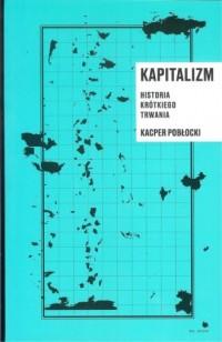 Kapitalizm historia krótkiego trwania - okładka książki
