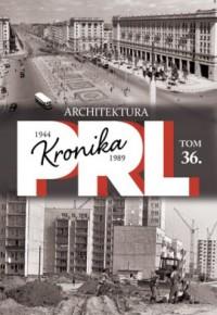 Kronika PRL 1944-1989. Tom 36. - okładka książki