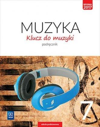 Muzyka. Klucz do muzyki 7. Szkoła - okładka podręcznika