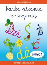 Nauka pisania z przyrodą. Zeszyt 3. Ćwiczenia z naklejkami - okładka podręcznika
