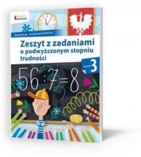 Owocna edukacja 3 . Edukacja wczesnoszkolna. Zeszyt z zadaniami o podwyższonym stopniu trudności - okładka książki