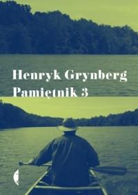 Pamiętnik 3 - Henryk Grynberg - okładka książki