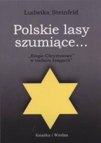 Polskie lasy szumiące... Elegie Chrystusowe w siedmiu księgach - okładka książki