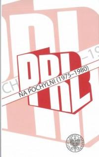 PRL na pochylni (1975–1980) - okładka książki