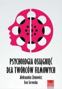 Psychologia osiągnięć dla twórców filmowych - okładka książki