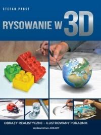 Rysowanie w 3D. Obrazy realistyczne - okładka książki