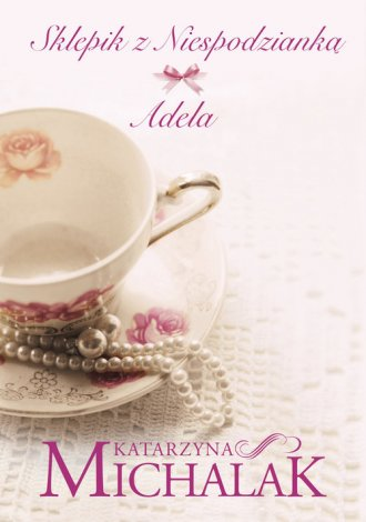 Sklepik z niespodzianką. Adela - okładka książki