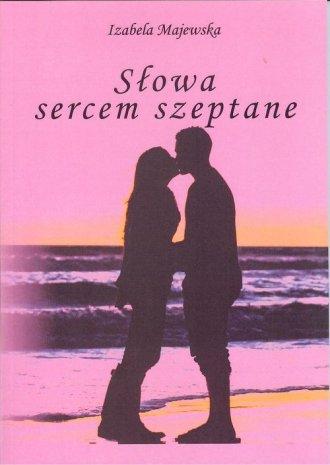 Słowa sercem szeptane - okładka książki