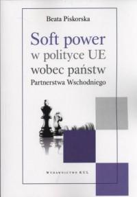 Soft power w polityce UE wobec - okładka książki