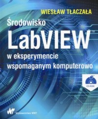 Środowisko LabVIEW w eksperymencie wspomaganym komputerowo. Książa z płytą CD - okładka książki