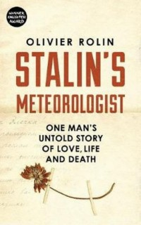 Stalins Meteorologist. One Mans Untold Story of Love, Life and Death - okładka książki
