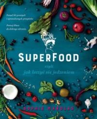Superfood czyli jak leczyć się - okładka książki