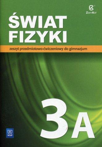 Świat fizyki 3A. Gimnazjum. Zeszyt - okładka podręcznika
