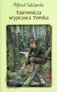 Tajemnicza wyprawa Tomka - okładka książki